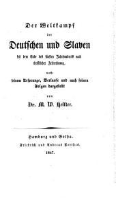 Der Weltkampf der Deutschen und Slaven: seit dem Ende des fünften Jahrhunderts nach christlicher Zeitrechnung