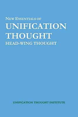 New Essentials of Unification Thought  Head Wing Thought PDF