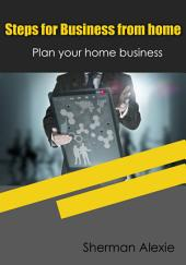Steps for Business from home: Plan your home business