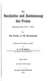 Die Geschichte und Bestimmung der Preise während der Jahre 1793-1857: Dt. u. mit Zusätzen versehen v. C. W. Asher, Band 1