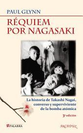 Requiem por Nagasaki: La historia de Takashi Nagai, converso y superviviente a la bomba atómica