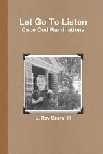 Let Go To Listen: Cape Cod Ruminations