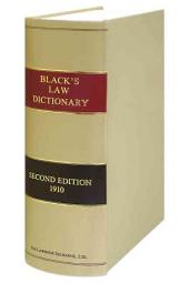 A Law Dictionary Containing Definitions of the Terms and Phrases of American and English Jurisprudence, Ancient and Modern ...