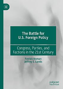 The Battle for U S  Foreign Policy PDF