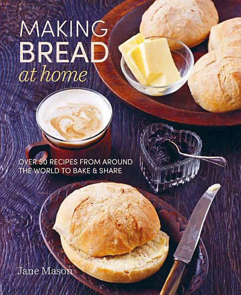 Download Making Bread at Home Book