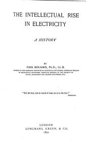 The Intellectual Rise in Electricity: A History