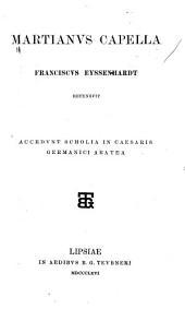 Martianus Capella, Franciscus Eyssenhardt, recensuit: Accedunt scholia in Caesaris Germanici Aratea