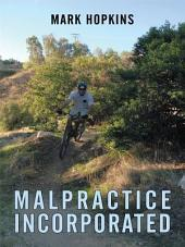 Malpractice Incorporated