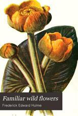 Familiar Wild Flowers PDF