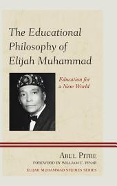 The Educational Philosophy of Elijah Muhammad: Education for a New World, Edition 3