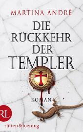 Die Rückkehr der Templer: Roman, Ausgabe 2