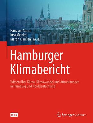 Hamburger Klimabericht     Wissen   ber Klima  Klimawandel und Auswirkungen in Hamburg und Norddeutschland PDF