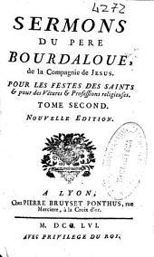 Sermons du pere Bourdaloue, de la Compagnie de Jesus pour les festes des saints ...: tome premier