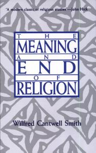 The Meaning and End of Religion Book
