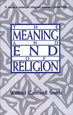 The Meaning and End of Religion PDF
