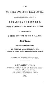 The Conchologist's Text-book: Embracing the Arrangements of Lamarck and Linnæus, with a Glossary of Technical Terms to which is Added a Brief Account of the Mollusca