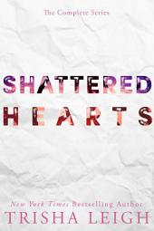 Shattered Hearts: The Complete Series: A Young Adult Coming of Age Romance
