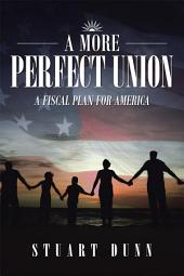 A More Perfect Union: A Fiscal Plan for America