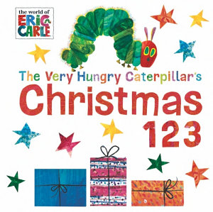 The Very Hungry Caterpillar s Christmas 123