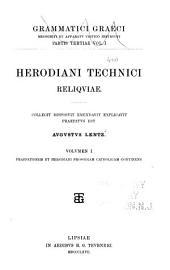 Herodiani Technici reliquiae: Praefationem et Herodiani prosodiam catholicam continens