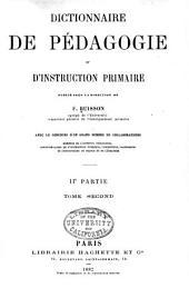 Dictionnaire de pédagogie et d'instruction primaire: Partie2,Volume2