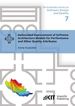 Automated Improvement of Software Architecture Models for Performance and Other Quality Attributes PDF