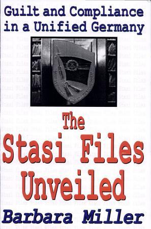 The Stasi Files Unveiled PDF