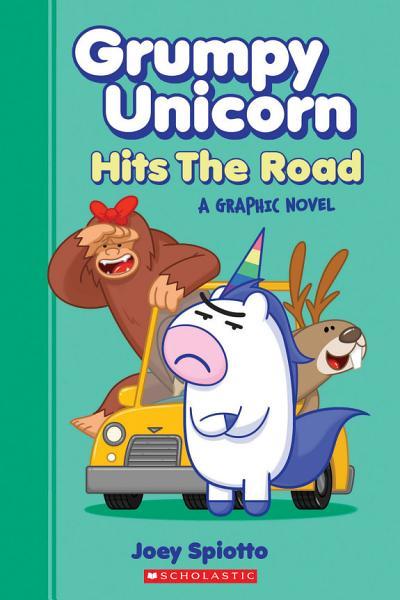 Grumpy Unicorn Hits The Road Grumpy Unicorn Graphic Novel