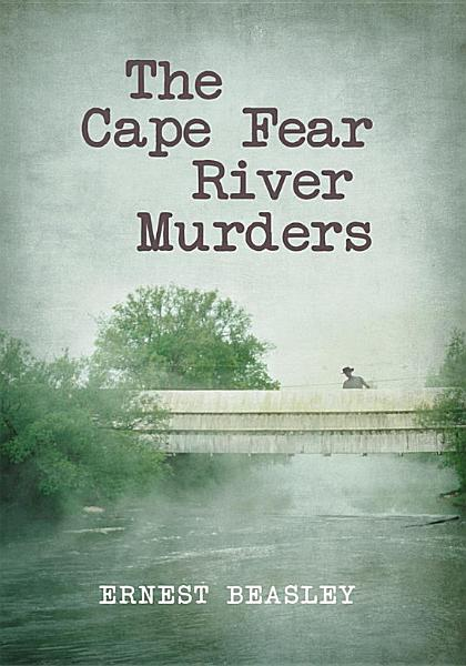 The Cape Fear River Murders