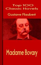Madame Bovary: Top 100 Classic Novels