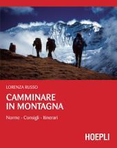 Camminare in montagna: Norme - Consigli - Itinerari