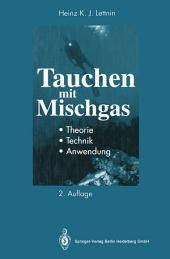 Tauchen mit Mischgas: Theorie, Technik, Anwendung, Ausgabe 2