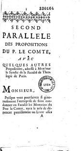 Second parallele des propositions du P. Le Comte, avec quelques autres propositions, adressé à Monsieur le Syndic de la Faculté de théologie de Paris