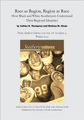 Race as Region, Region as Race: How Black and White Southerners Understand Their Regional Identities: An article from Southern Cultures 18:4, Winter 2012