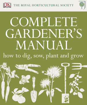RHS Complete Gardener s Manual