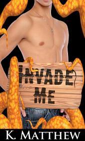 Invade Me: Gay Tentacle Erotica
