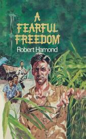 A Fearful Freedom