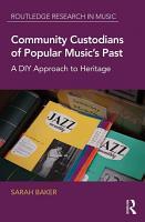 Community Custodians of Popular Music   s Past PDF