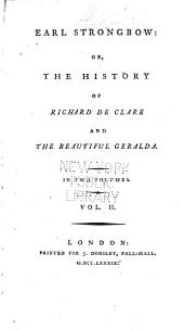 Earl Strongbow: Or, The History of Richard de Clare and the Beautiful Geralda, Volume 2