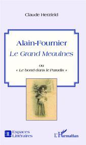 """Alain-Fournier: Le Grand Meaulnes ou """"Le bond dans le Paradis"""""""