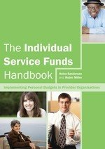 The Individual Service Funds Handbook: Implementing Personal Budgets in Provider Organisations