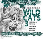 Menggambar Wild Cat 3 dengan pensil