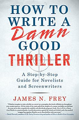 How to Write a Damn Good Thriller