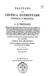 Trattato di chimica elementare teorica e pratica di L. G. Thenard ... Tradotto in italiano sulla seconda edizione di Parigi dal dottore Carlo Calamandrei ... Tomo primo. Parte Prima (-Tomo quarto. Parte seconda): Volume 1