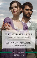 Caught in a Cornish Scandal/His Unlikely Duchess