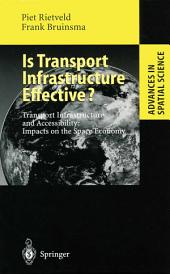 Is Transport Infrastructure Effective?: Transport Infrastructure and Accessibility: Impacts on the Space Economy