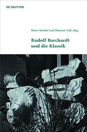 Rudolf Borchardt und die Klassik PDF