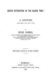 South Petherton in the Olden Time!: A Lecture (1879)