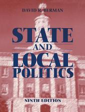 State and Local Politics: Edition 9