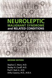 Neuroleptic Malignant Syndrome and Related Conditions: Edition 2